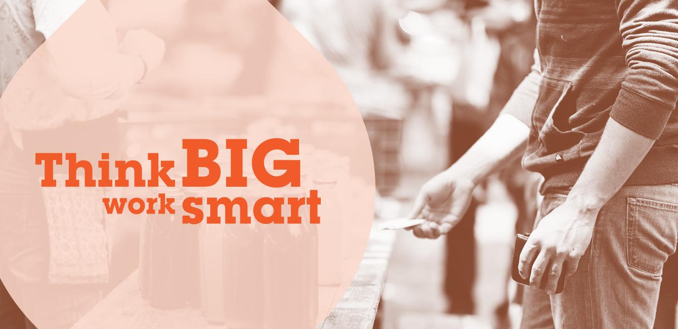 Think Big Work Smart